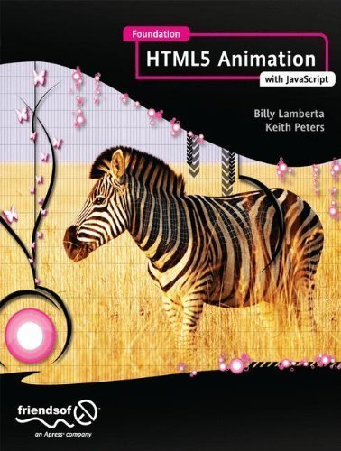 Foundation HTML5 Animation with JavaScript by Lamberta, Billy Published by friendsofED 1st (first) edition (2011) Paperback