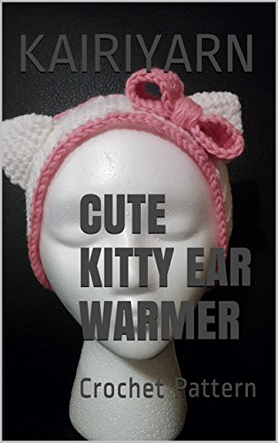Cute Kitty Ear Warmer: Crochet Pattern (English Edition)