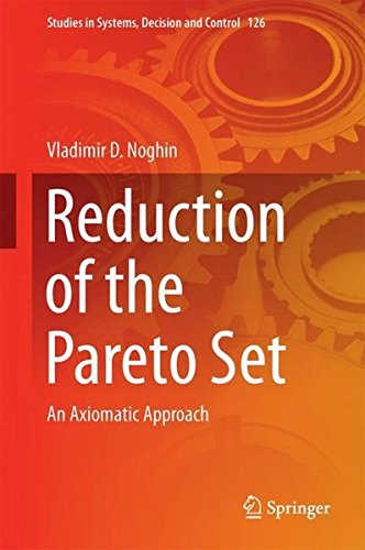 Reduction of the Pareto Set: An Axiomatic Approach (Studies in Systems, Decision and Control, Band 126)