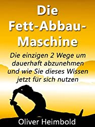 Die Fett-Abbau-Maschine -
