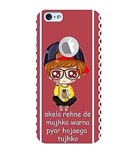 For Apple iPhone 6S :: Apple iPhone 6S ( Logocut ) akela rehne de mujhko warna pyar ho jaega tujhko ( akela rehne de mujhko warna pyar ho jaega tujhko, good quotes, little boy, pattern ) Printed Designer Back Case Cover By CHAPLOOS