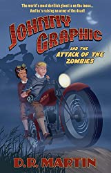 Johnny Graphic and the Attack of the Zombies (Johnny Graphic Adventures Book 2) (English Edition)