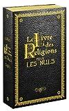 le livre des religions pour les nuls le juda?sme pour les nuls ; le christianisme pour les nuls ; l islam pour les nuls ; la torah pour les nuls ; la bible pour les nuls ; le coran pour les nuls