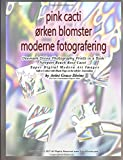 PINK CACTI blomster moderne fotografering  Denmark Divine Photography Prints in a Book Newport Beach Rose Cacti: Super Digital Modern Art Images Gift ... (For Fun & Entertainment Purposes Only)
