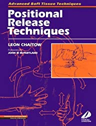 Positional Release Techniques (Advanced soft tissue techniques) by Leon Chaitow ND DO (1996-08-14)