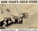 One Man's Gold Rush: A Klondike Albu