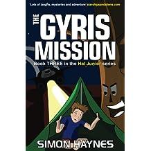 The Gyris Mission: Hal Junior 03: Volume 3