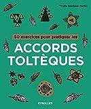 50 exercices pour pratiquer les accords toltèques (Exercices de développement personnel) - Format Kindle - 9782212108378 - 6,99 €