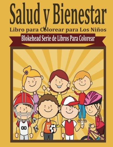 Salud y Bienestar Libro para Colorear (Blokehead  Serie de Libros Para Colorear)