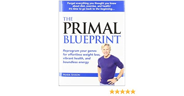 Buy primal blueprint reprogram your genes for effortless weight buy primal blueprint reprogram your genes for effortless weight loss vibrant health boundless energy primal blueprint series book online at low prices malvernweather Gallery