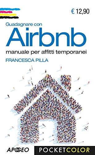 Guadagnare con Airbnb. Manuale per affitti temporanei - Amazon Libri