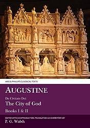 Augustine: De Civitate Dei: Bks. 1 & 2: City of God (Classical Texts)
