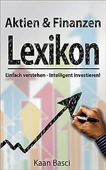 Das Aktien & Finanzen Lexikon: Alles verstehen, um intelligent zu investieren!