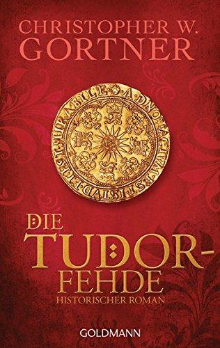 Preisvergleich Produktbild Die Tudor-Fehde: Band 3 - Historischer Roman (Die Tudor-Reihe, Band 3)