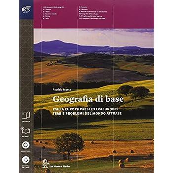 Geografia Di Base. Per Le Scuole Superiori. Con E-Book. Con Espansione Online