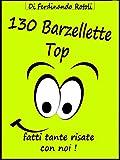 130 Barzellette Top: Fatti tante risate con noi