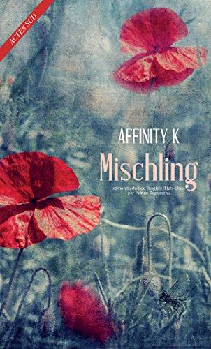 Mischling (ROMANS, NOUVELL) par Affinity K