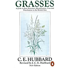 Grasses: A Guide to Their Structure, Identification, Uses and Distribution