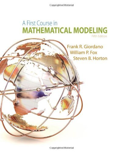 A First Course in Mathematical Modeling by Frank R. Giordano (2013-02-14)