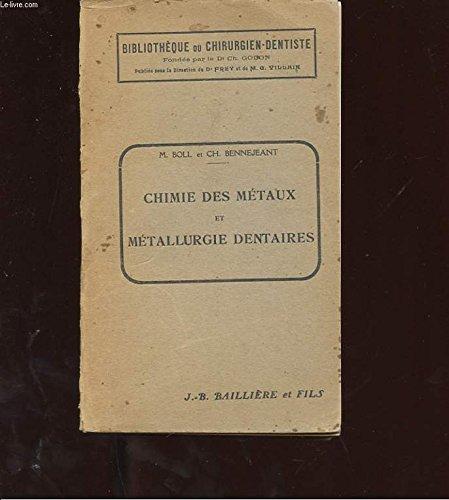 CHIMIE DES METAUX ET METALLURGIE DENTAIRES