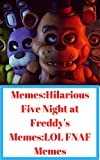 Memes:Hilarious Five Night at Freddy's Memes:LOL FNAF Memes