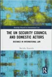 The UN Security Council and Domestic Actors: Distance in international law (Routledge Research in International Law)