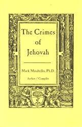The crimes of Jehovah : a brief selection from the Bible