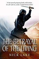 The Betrayal of the Living: Blood Ninja III (Blood Ninja 3) (English Edition)