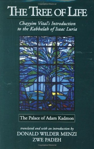 The Tree of Life: The Palace of Adam Kadmon - Chayyim Vital's Introduction to the Kabbalah of Isaac Luria by Hayyim Vital (2008-06-08)