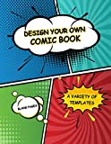 Design Your Own Comic Book. Blank Pages. A Variety of Templates.: Large 8.5' x 11' Comic Notebook and Sketchbook with Blank Pages to Create Your Own ... Marvel and DC Comic Book Fans, Boys or Girls