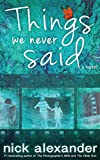 Things We Never Said: An Unputdownable Story of Love, Loss, and Hope