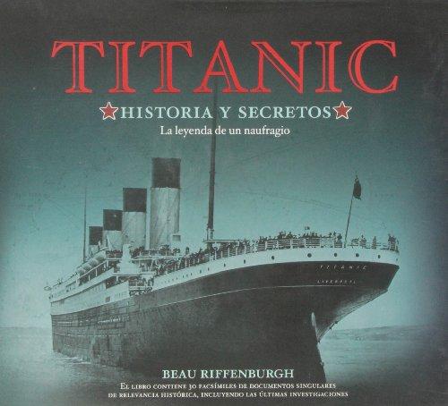 Descargar Libro Titanic, Historia y secretos (TESOROS DE LA HISTORIA) de Beau Riffenburgh