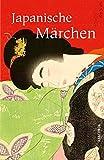Japanische Märchen (Neuübersetzung)
