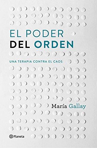 El poder del orden: Una terapia contra el caos (Prácticos) por María Gallay