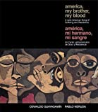 America My Brother, My Blood / America, mi hermano, mi sangre: A Latin American Song of Suffering and Resistance / Un canto Latinoamericano de dolor y resistencia