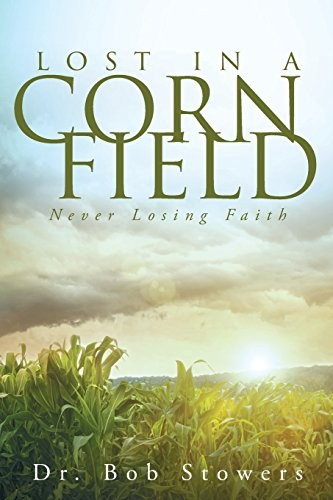 Lost In a Cornfield: Never Losing Faith