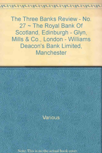 the-three-banks-review-no-27-the-royal-bank-of-scotland-edinburgh-glyn-mills-co-london-williams-deac