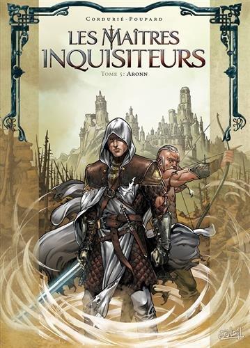 Les Maîtres inquisiteurs T5 - Aronn