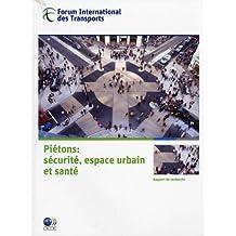 Pietons: Securite, espace urbain et sante (Forum International des Transports)