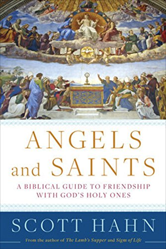 Angels-and-Saints-A-Biblical-Guide-to-Friendship-with-Gods-Holy-Ones