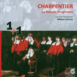 Charpentier - Le Malade imaginaire / Les Arts Florissants · Christie