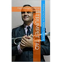 Trumpet Tao: High Intensity Interval Training (English Edition)