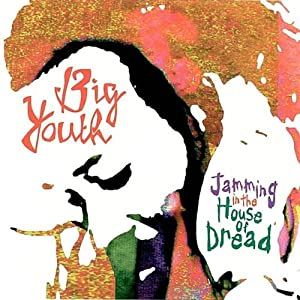 Big Youth -  Jammin In The House Of Dread