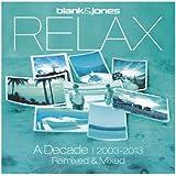 Relax - A Decade 2003-2013 - Remixed & Mixed