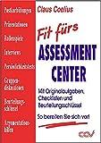 Fit fürs Assessment Center: Mit Originalaufgaben, Checklisten und Beurteilungsschlüssel - So bereiten Sie sich perfekt vor!