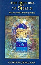 [The Return of Merlin: Star Lore and the Patterns of History] (By: Gordon Strachan) [published: July, 2006]