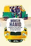 Comment s'en mettre plein les poches en Asie mutante : roman traduit de l'anglais (Pakistan) par Bernard Cohen (Littérature Etrangère)