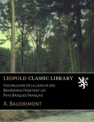 Vocabulaire de la Langue des Bohémiens Habitant les Pays Basques Français