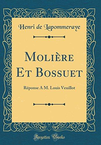 Moli're Et Bossuet: R'Ponse - M. Louis Veuillot (Classic Reprint)