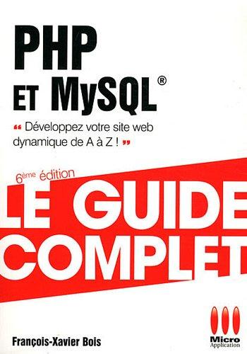 GUIDE COMPLET PHP ET MYSQL par François-Xavier Bois